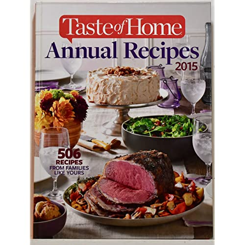 Taste Of Home Annual Recipes 2015 506 Recipes From Families Like