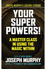 Your Super Powers!: A Master Class in Using the Magic Within Kindle Edition