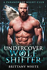 Undercover Wolf Shifter (A Paranormal Night Club Book 2) Kindle Edition