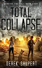 Total Collapse: A Post-Apocalyptic Survival Thriller (Survive the Fall Book 4)