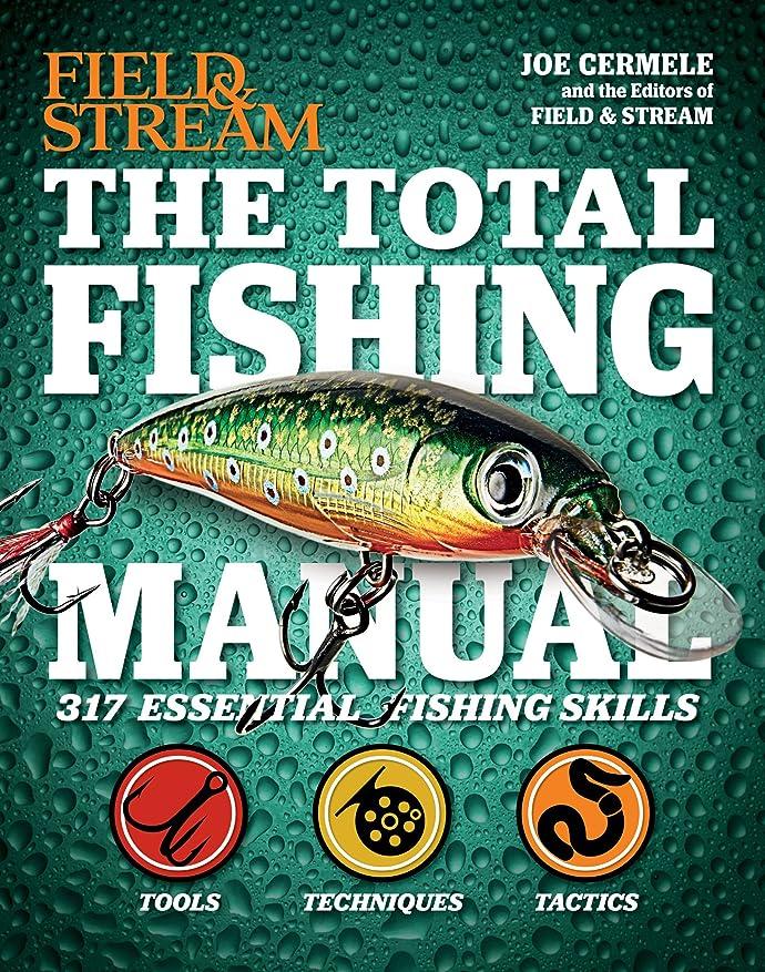 によるとアカデミックさようならThe Total Fishing Manual: 317 Essential Fishing Skills (Field and Stream) (English Edition)