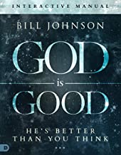 God is Good Interactive Manual: He's Better Than You Think