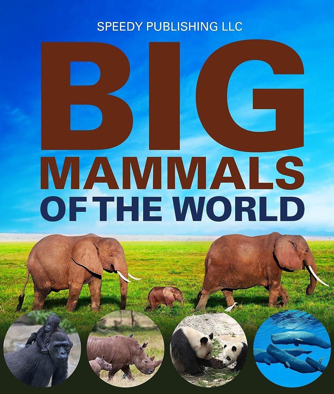 比類のない閲覧する居眠りするBig Mammals Of The World (English Edition)
