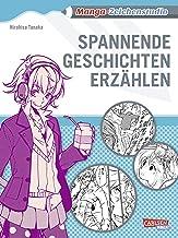 Manga-Zeichenstudio: Spannende Geschichten erzählen: Intere
