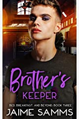 Brother's Keeper: An Age Gap, Hurt/Comfort MM Romance (Bed, Breakfast, and Beyond Series Book 3) Kindle Edition