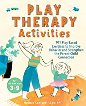 Play Therapy Activities: 101 Play-Based Exercises to Improve Behavior and Strengthen the Parent-Child Connection (English Edition)