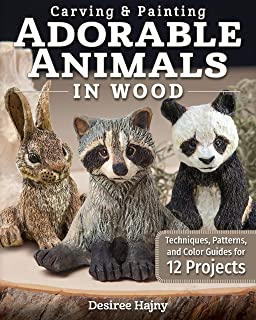 Carving & Painting Adorable Animals in Wood: Techniques, Patterns, and Color Guides for 12 Projects (Fox Chapel Publishing) Templates, Hair Tracts, & Painting Guidance for Playful Shelf Sitters