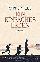 Ein einfaches Leben: Roman
