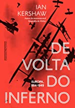 De volta do inferno: Europa, 1914-1949 (Portuguese Edition)