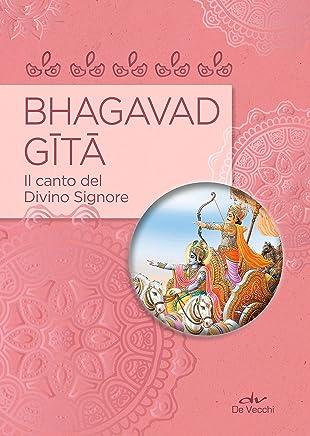 Bhagavad Gita: il canto del Divino Signore.