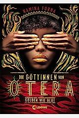 Die Göttinnen von Otera - Golden wie Blut: Der New York Times Bestseller (German Edition) Kindle Edition