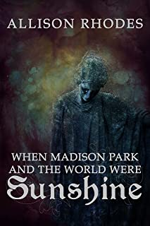 When Madison Park and the World Were Sunshine