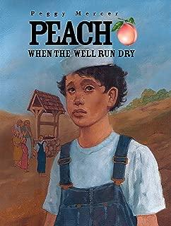 Peach When the Well Run Dry