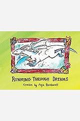 Running Through Dreams: Comics by Aya Rothwell Kindle Edition