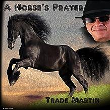 A Horse`s Prayer