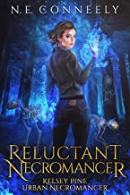 Reluctant Necromancer (Kelsey Pine: Urban Necromancer Book 2)