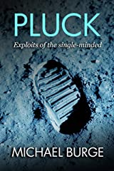 Pluck: Exploits of the single-minded Kindle Edition