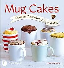 Mug Cakes: Trendige Tassenkuchen in 5 Minuten (German Edition)