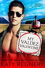My Valdez Valentine: An opposites-attract, personal ad romance (An Odds-Are-Good Standalone Romance) Kindle Edition