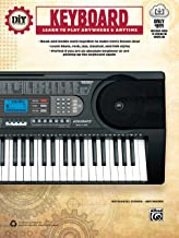 DiY (Do it Yourself) Keyboard: Learn to Play Anywhere & Anytime, Book & Online Video/Audio