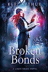 Broken Bonds (The Lizzie Grace Series Book 8) Kindle Edition