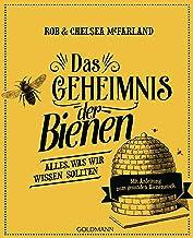 Das Geheimnis der Bienen: Alles, was wir wissen sollten - Mit Anleitung zum gesunden Bienenstock (German Edition)