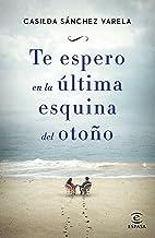 Te espero en la última esquina del otoño (Spanish Edition)