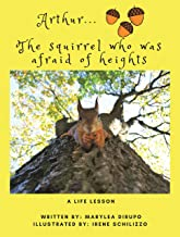 Arthur... the Squirrel Who Was Afraid of Heights: A Life Lesson (English Edition)