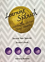Learning Spanish with Comprehensible Input Through Storytelling. Second Year Spanish. Student's Book