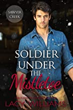 Soldier Under the Mistletoe: Snowbound in Sawyer Creek