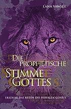 Die Prophetische Stimme Gottes: Erkenne das Reden des Heiligen Geistes (German Edition)