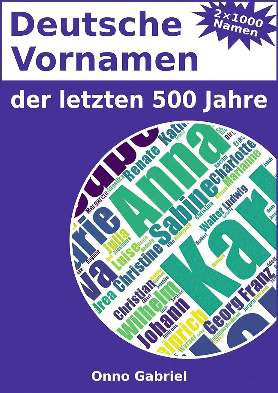シネマ永遠の溶かすDeutsche Vornamen der letzten 500 Jahre: Ein Kompendium zu 2000 M?dchen- und Jungennamen aus dem deutschsprachigen Raum (German Edition)