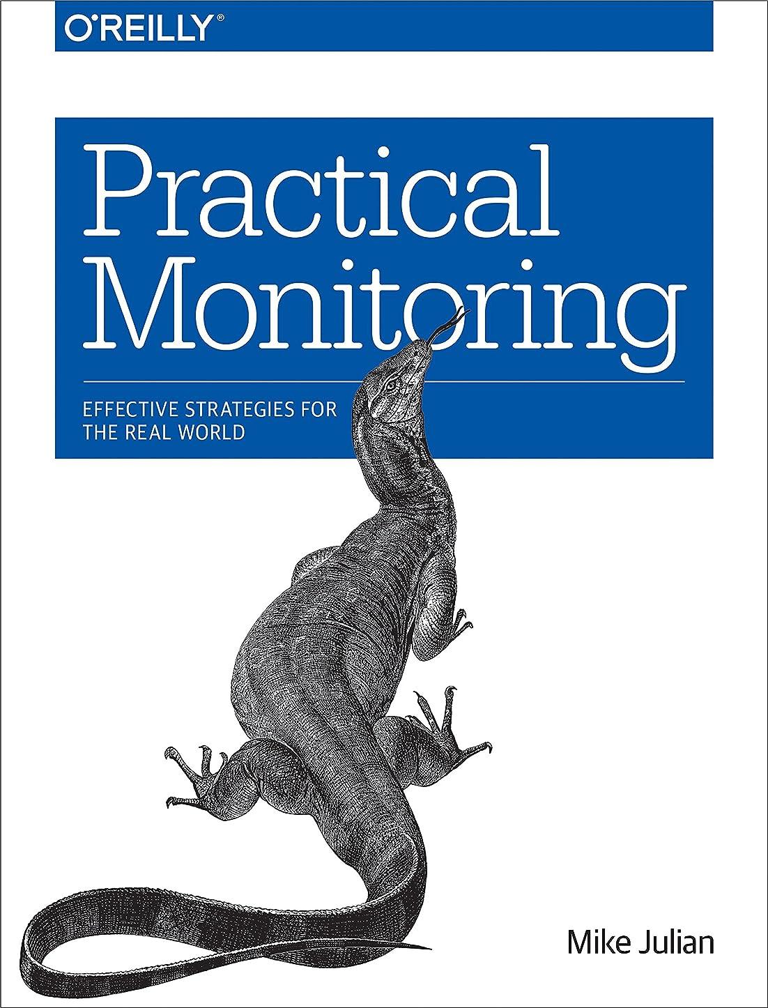 才能おんどり汚すPractical Monitoring: Effective Strategies for the Real World (English Edition)