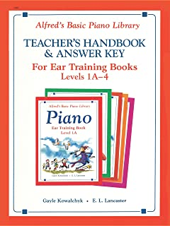 Alfred's Basic Piano Library - Ear Training Teacher's Handbook and Answer Key, Levels 1A-4: Learn to Play with this Esteemed Piano Method