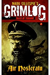 Air Nosferatu (GrimLog Tales of Terror!) Kindle Edition