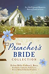 The Preacher's Bride Collection: 6 Old-Fashioned Romances Built on Faith and Love Kindle Edition