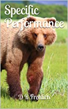 Specific Performance (Ernest Schreiber Legal Drama Book 3)