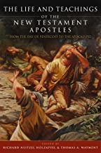 The Life and Teachings of the New Testament Apostles: From the Day of Pentecost to the Apocalypse