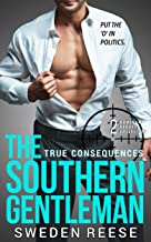The Southern Gentleman: True Consequences (Dominant Heroes Collection Book 2)