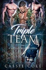 Triple Team: A Military Reverse Harem Romance Kindle Edition