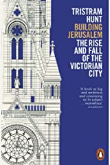 Building Jerusalem: The Rise and Fall of the Victorian City (English Edition) Format Kindle
