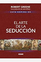 Guía rápida de El arte de la seducción (Biblioteca Robert Greene) (Spanish Edition) Kindle Edition