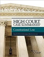 High Court Case Summaries on Constitutional Law (Keyed to Feldman and Sullivan)