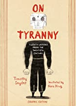 On Tyranny Graphic Edition: Twenty Lessons from the Twentieth Century