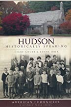 Hudson: Historically Speaking (American Chronicles)