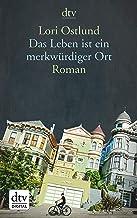 Das Leben ist ein merkwürdiger Ort: Roman (German Edition)