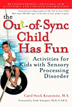 The Out-of-Sync Child Has Fun, Revised Edition: Activities for Kids with Sensory Processing Disorder (The Out-of-Sync Chil...