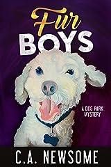 Fur Boys: A Dog Park Mystery (Lia Anderson Dog Park Mysteries Book 6) Kindle Edition