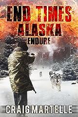 Endure (End Times Alaska Book 1) Kindle Edition