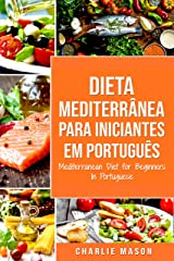 Dieta Mediterrânea para Iniciantes Em português/ Mediterranean Diet for Beginners In Portuguese eBook Kindle